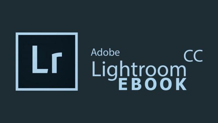 Ebook Lightroom CC tiếng việt đầy đủ