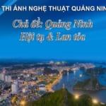"""Cuộc thi ảnh nghệ thuật 2020 """"Quảng Ninh – Hội tụ & Lan tỏa"""""""