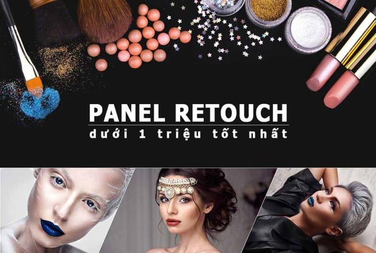 Top Panel Retouch Ai dưới 1 triệu tốt nhất